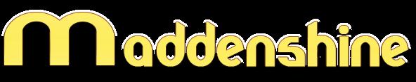 MADDENSHINE